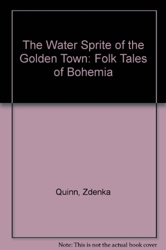 9780825575372: The Water Sprite of the Golden Town: Folk Tales of Bohemia (English and Czech Edition)