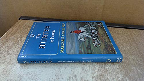The Hunter in Pictures. (9780825582370) by Margaret Cabell Self