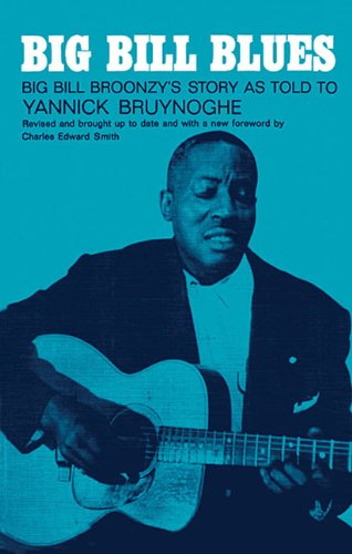 9780825600081: Big Bill Blues: Big Bill Broonzy's Story as Told to Yannick Bruynoghe