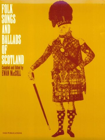 Folk Songs & Ballads of Scotland: MacColl, Ewan (compiled