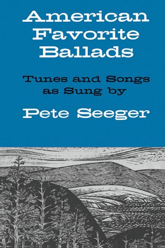 9780825600944: American Favorite Ballads: Tunes and Songs As Sung by Pete Seeger