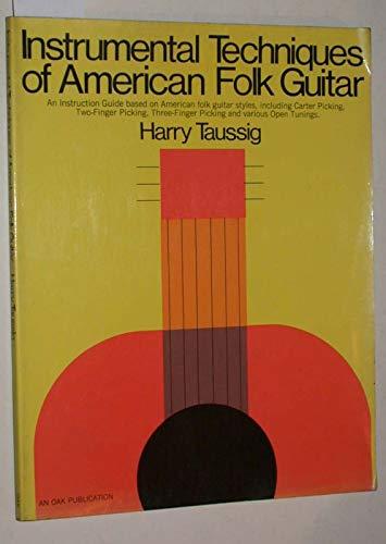 Instrumental Techniques Of American Folk Guitar: Taussig, Harry
