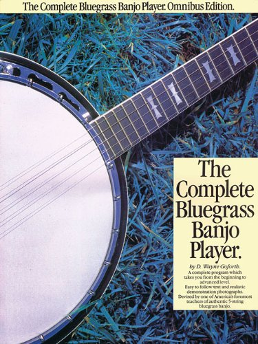 9780825602450: The Complete Bluegrass Banjo Player: Including Soundsheet