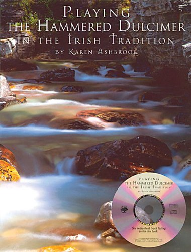 Playing the Hammered Dulcimer in the Irish Tradition: Karen Ashbrook