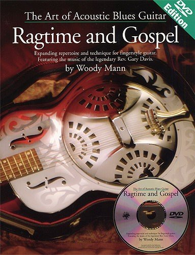 9780825603495: The Art of Acoustic Blues Guitar - Ragtime and Gospel: Expanding Repertoire and Technique for Fingerstyle Guitar. Featuring the Music of the Legendary Rev. Gary Davis.
