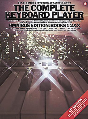 The Complete Keyboard Player: Omnibus Edition: Kenneth Baker