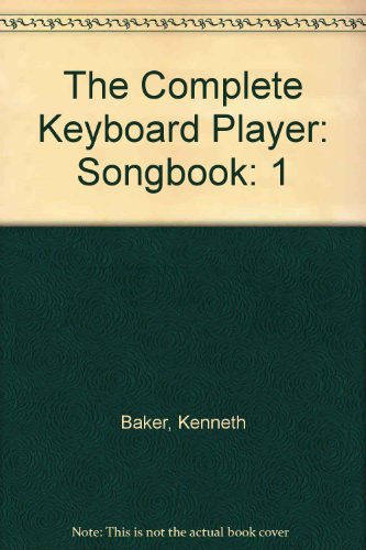 The Complete Keyboard Player: Songbook: Baker, Kenneth