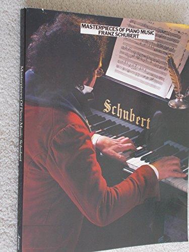 Masterpieces of Piano Music: Franz Schubert