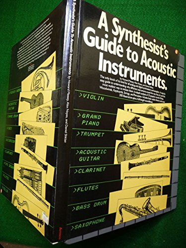 9780825610899: A Synthesist's Guide to Acoustic Instruments