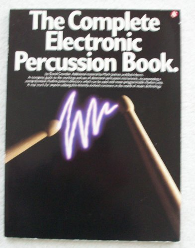 9780825610929: The Complete Electronic Percussion Book