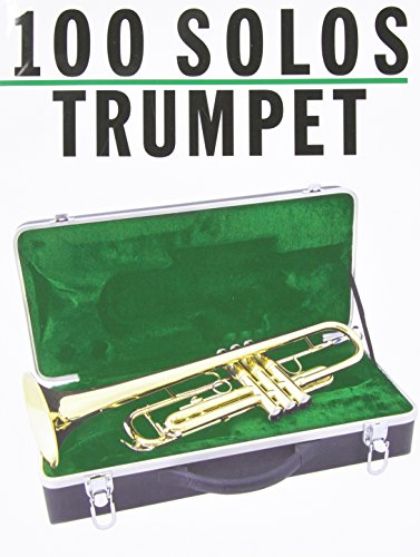 9780825610967: 100 Solos: For Trumpet