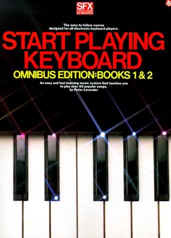 9780825611872: Start Playing Keyboard - Omnibus Edition