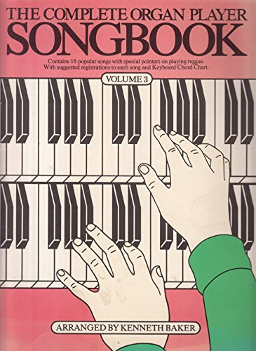 Complete Organ Player: Songbook (0825611997) by Music Sales Corporation; Baker, Kenneth