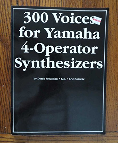 9780825612121: 300 Voices for Yamaha 4-Operator Synthesizers
