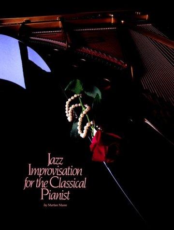Jazz Improvisation For The Classical Pianist: Music Sales Corporation, Mann, Martan