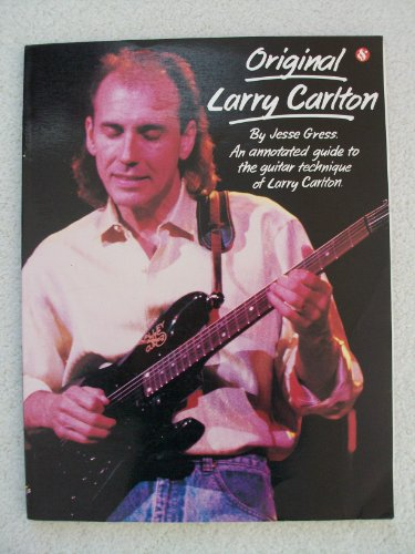 9780825612640: Original Larry Carlton : An Annotated Guide to the Guitar Technique of Larry Carlton
