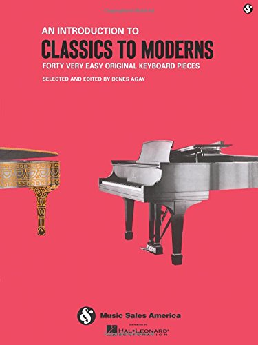 9780825612664: An Introduction to Classics to Moderns (Forty Very Easy Original Keyboard Pieces)