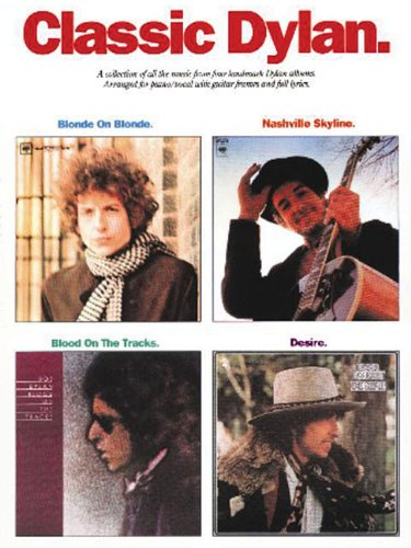 9780825612893: Classic Dylan: A Collection of All the Music from Four Landmark Dylan Albums