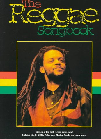 9780825615023: The Reggae Songbook: Sixteen of the Best Reggae Songs Ever! Includes Hits by Ub40, Yellowman, Musical Youth, and Many More!