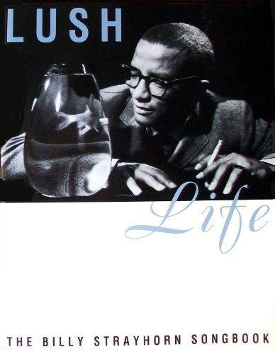 Lush Life: The Billy Strayhorn Songbook: Billy Strayhorn