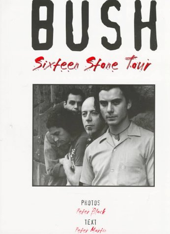 9780825616013: Bush: Sixteen Stone Tour