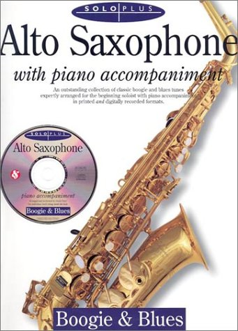 9780825616730: Solo Plus: Boogie: Blues: Alto Saxophone with Piano Accompaniment with CD (Audio)