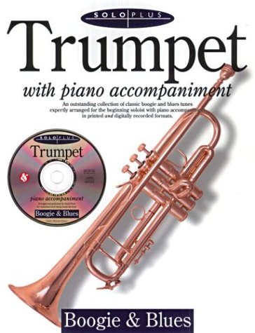9780825616747: Solo Plus: Boogie And Blues For Trumpet With Piano Accompaniment (Solo Plus: Boogie & Blues)