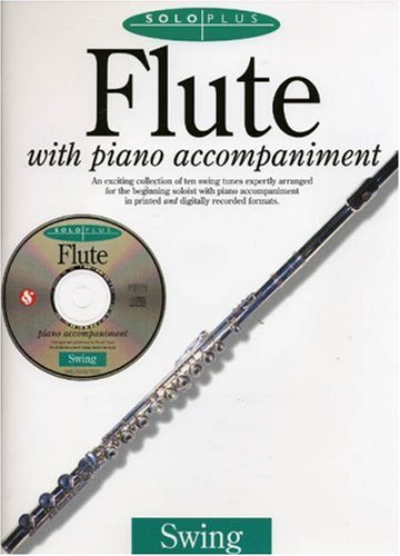 9780825616778: Flute With Piano Accompaniment: Swing (Solo Plus)