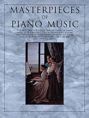 9780825618307: Masterpieces of Piano Music (Piano Collections)