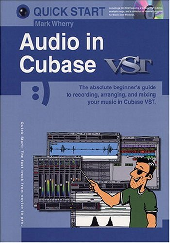Quick Start: Audio in Cubase with CDROM (Quick Start (Music Sales)): Mark Wherry