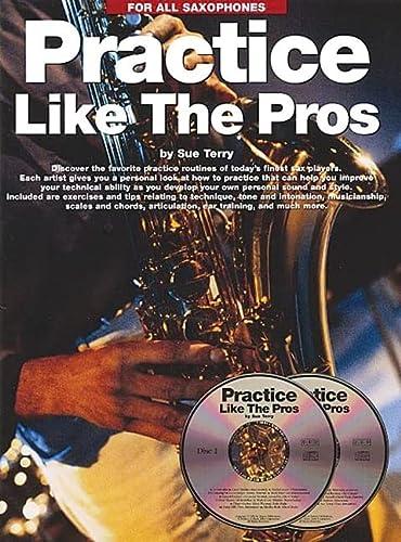 9780825619304: Practice Like the Pros (Saxophone)