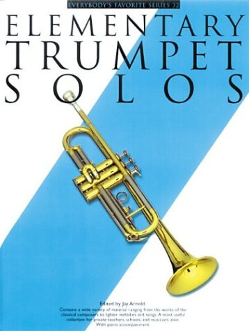 Elementary Trumpet Solos (EFS 32) (Everybody's Favorite: Jay Arnold