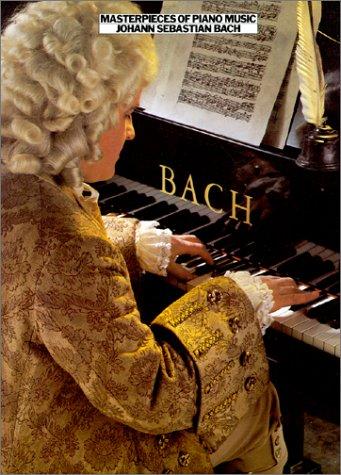 Masterpieces Of Piano Music: Bach: Bach, Johann Sebastian