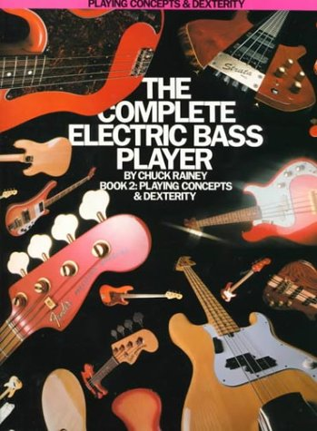 9780825624261: The Complete Electric Bass Player: Book 2-Playing Concepts And Dexterity (The Complete Electric Bass Player Series)