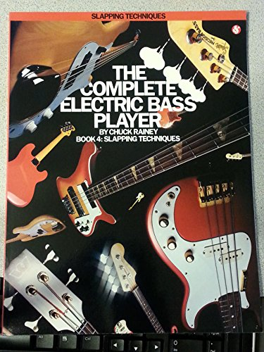 9780825624285: Slapping Techniques: 4 (Complete Electric Bass Player)