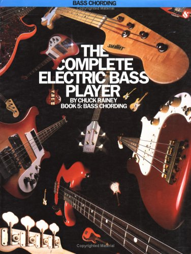9780825624292: 5: The Complete Electric Bass Player: Bass Chording (The Complete Electric Bass Player Series)