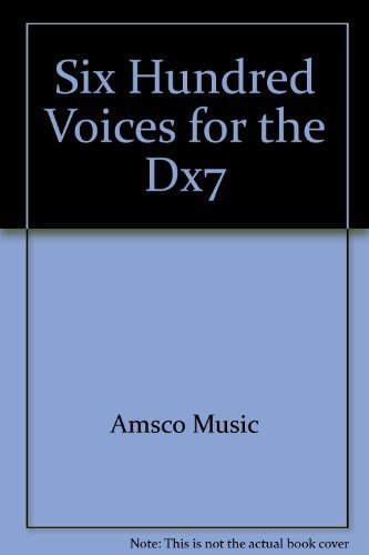 9780825624995: Six Hundred Voices for the Dx7 - AbeBooks