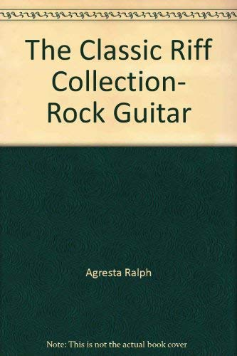 9780825625107: The Classic Riff Collection, Rock Guitar
