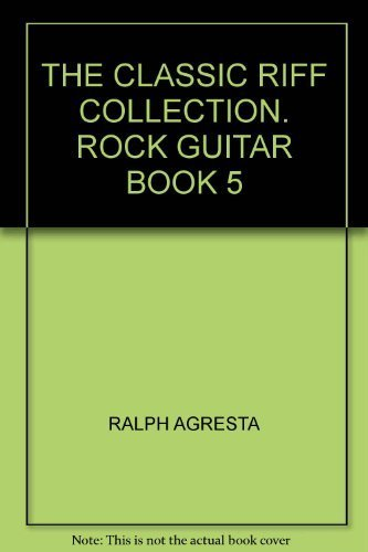 9780825625121: The Classic Riff Collection Rock Guitar: Book 4