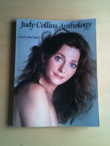 Judy Collins Anthology. Trust Your Heart: Collins, Judy