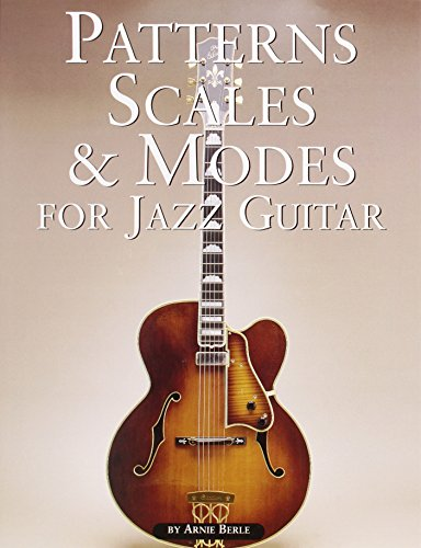 Patterns, Scales & Modes for Jazz Guitar (0825625521) by Berle, Arnie