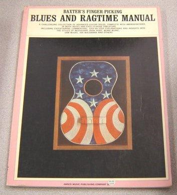 BAXTER'S FINGER-PICKING BLUES AND RAGTIME MANUAL: BAXTER, ROBERT
