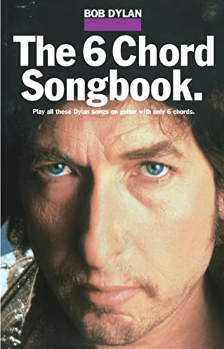 9780825626142: Bob Dylan - The 6 Chord Songbook