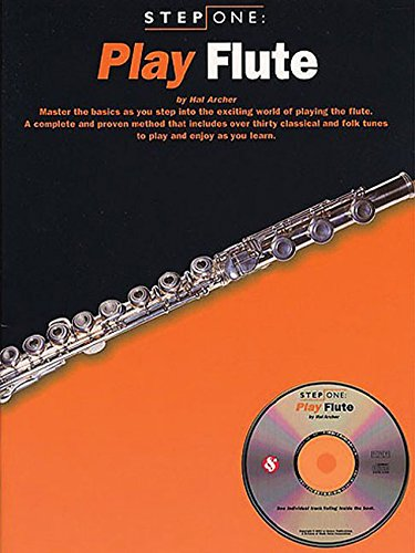 STEP ONE: PLAY FLUTE (BK/CD): Hal Archer