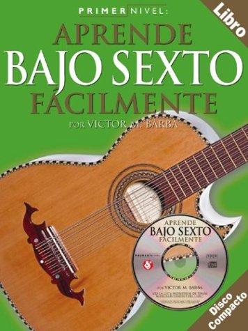 9780825627309: Primer Nivel: Bajo Sexto Aprende Facilmente (Level 1: Six String Bass) Disco Compacto (Spanish Edition)