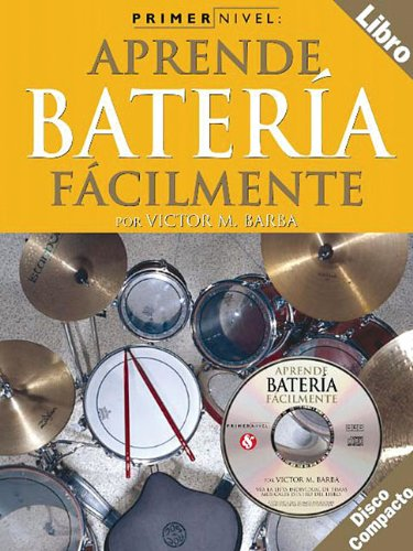 9780825627316: Aprende Batería Fácilmente (Learn to Play Drums Easily) With Audio CD, Primer Nivel (Level 1) (Spanish Edition)