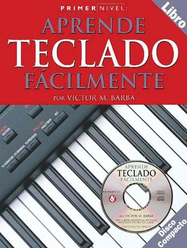 Teach Yourself Keyboard: Primer Nivel: Aprende Teclado Facilmente: Victor M. Barba