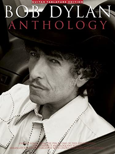 9780825627484: Bob Dylan Anthology: Over 60 Songs from the Pen of One of This Generation's Most Distinct and Eloquent Voices : Arranged for Guitar Tablature With Chord Diagrams and Full