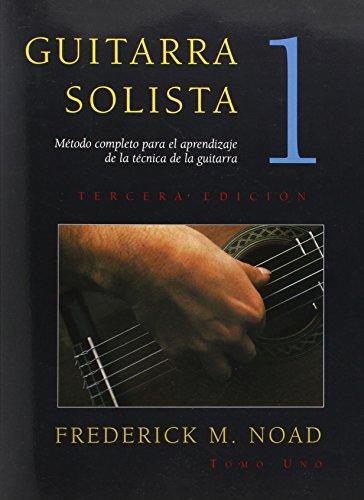 Guitarra Solista: Metodo completo para el aprendizaje: Noad, Frederick