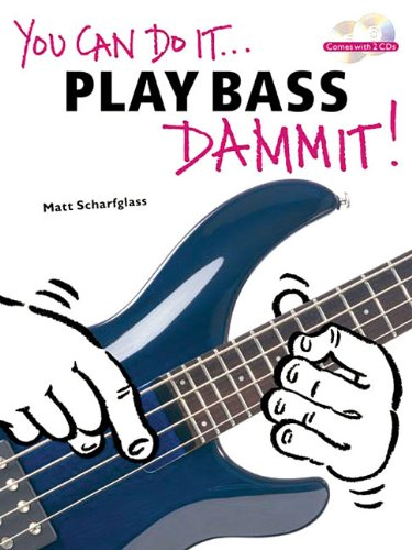 9780825627880: You Can Do It Play Bass Dammit!